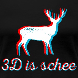 3D is schee - weiß T-Shirts - Frauen Premium T-Shirt