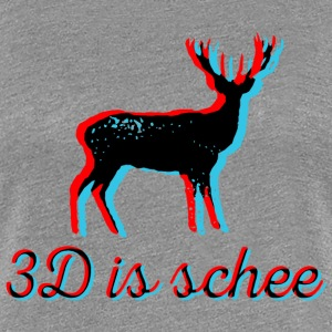 3D is schee - schwarz T-Shirts - Frauen Premium T-Shirt