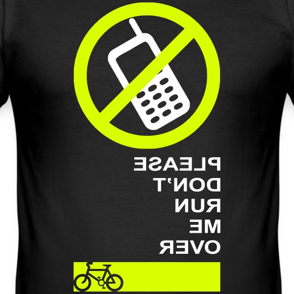 No Mobile Phone (Please Don't Run Me Over) T-Shirts - Men's Slim Fit T-Shirt