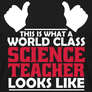 world class science teacher T-Shirts - Men's T-Shirt
