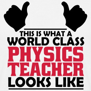 world class physics teacher T-Shirts - Men's T-Shirt