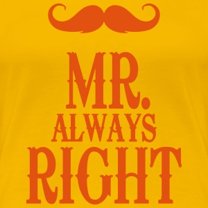 Sun yellow Mr. always right T-Shirts - Women's Premium T-Shirt