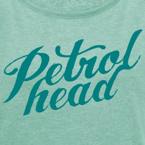 JDM Petrol Head | T-shirts JDM T-Shirts - Women's T-shirt with rolled up sleeves