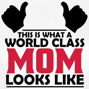world class mom T-Shirts - Women's T-Shirt