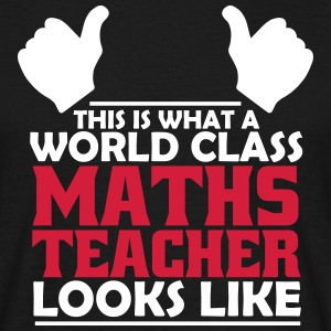 world class maths teacher T-Shirts - Men's T-Shirt