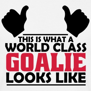 world class goalie T-Shirts - Men's T-Shirt