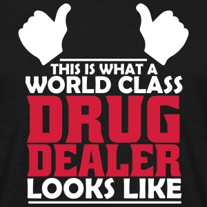 world class drug dealer T-Shirts - Men's T-Shirt