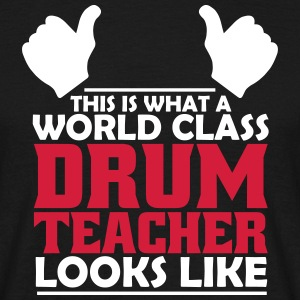 world class drum teacher T-Shirts - Men's T-Shirt