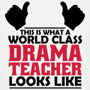 world class drama teacher T-Shirts - Men's T-Shirt