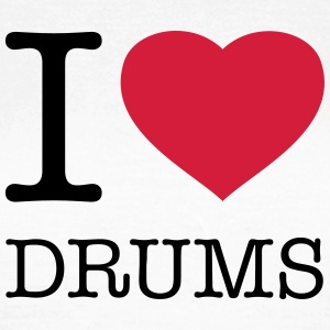 I LOVE DRUMS - Vrouwen T-shirt