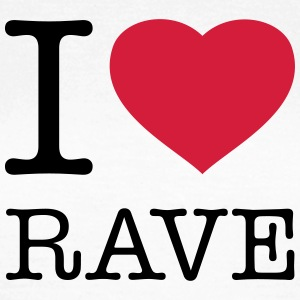 I LOVE RAVE - Vrouwen T-shirt