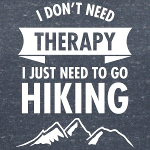 I Don't Need Therapy - I Just Need To Go Hiking T-shirts - Vrouwen T-shirt met V-hals