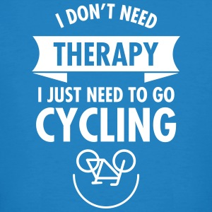 I Don't Need Therapy - I Just Need To Go Cycling Tee shirts - T-shirt bio Homme