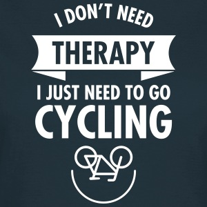 I Don't Need Therapy - I Just Need To Go Cycling Koszulki - Koszulka damska