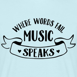 Where Words Fail Music Speaks Tee shirts - T-shirt Homme