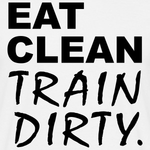 Eat Clean Train Dirty Tee shirts - T-shirt Homme