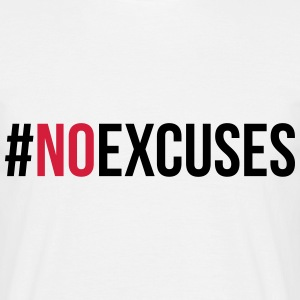 No Excuses  Tee shirts - T-shirt Homme