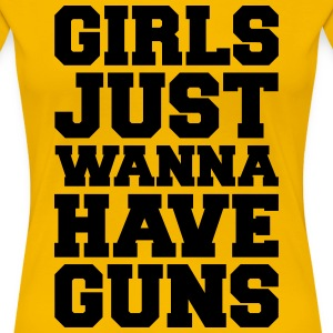 Girls Have Guns T-Shirts - Women's Premium T-Shirt