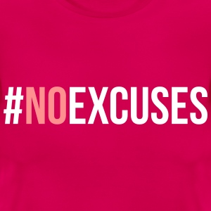 No Excuses  T-Shirts - Frauen T-Shirt