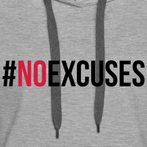 No Excuses  Hoodies & Sweatshirts - Women's Premium Hoodie