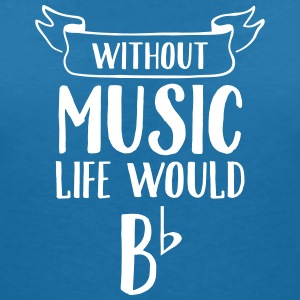 Without Music Life Would Be Flat T-shirts - T-shirt med v-ringning dam