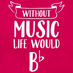 Without Music Life Would Be Flat Tee shirts - T-shirt Femme