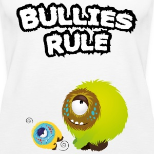 Bullies rule Tops - Vrouwen Premium tank top