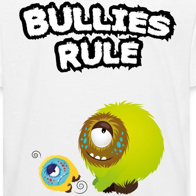 Bullies rule T-Shirts