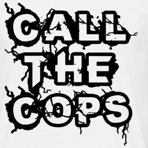 Call the Cops T-Shirts - Men's T-Shirt