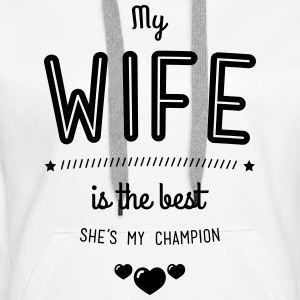 my wife is best Pullover & Hoodies - Frauen Premium Hoodie