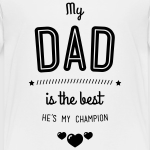 my dad is best T-shirts - Teenager premium T-shirt