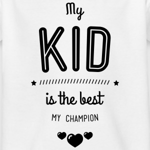 My child is the best Shirts - Teenage T-shirt
