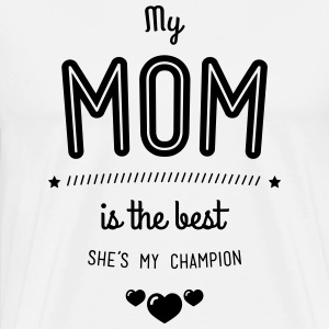 My mother is the best T-Shirts - Men's Premium T-Shirt