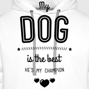 my dog is best Pullover & Hoodies - Männer Premium Hoodie