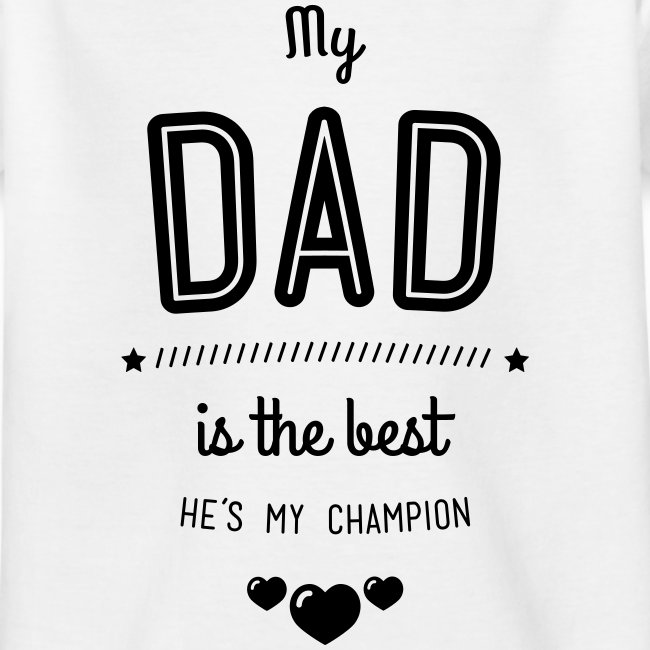 my dad is best T-Shirts