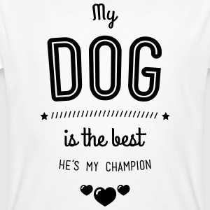 My dog is the best T-Shirts - Men's Organic T-shirt