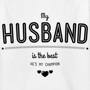 my husband is best T-Shirts - Teenager T-Shirt