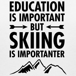 Education Is Important - But Skiing Is Importanter T-shirts - T-shirt med v-ringning dam