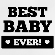 Best baby ever T-Shirts