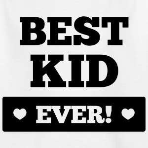 Best kid ever Shirts - Kinderen T-shirt