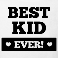 Motiv ~ Best kid ever T-Shirts