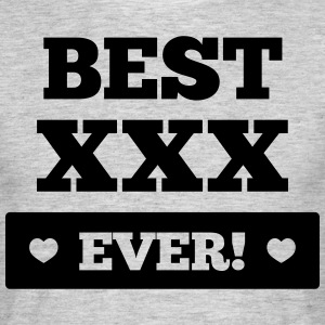 Best xxx ever T-shirts - T-shirt herr