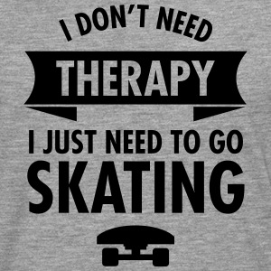 I Don't Need Therapy I Just Need To Go Skating Manga larga - Camiseta de manga larga premium hombre