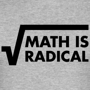 Math Is Radical Camisetas - Camiseta ajustada hombre