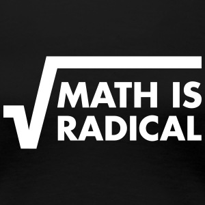 Math Is Radical T-Shirts - Frauen Premium T-Shirt