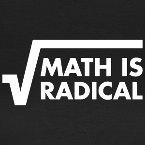 Math Is Radical Tee shirts - T-shirt Femme