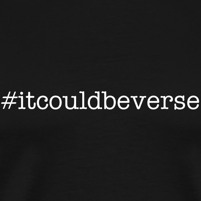 #itcouldbeverse