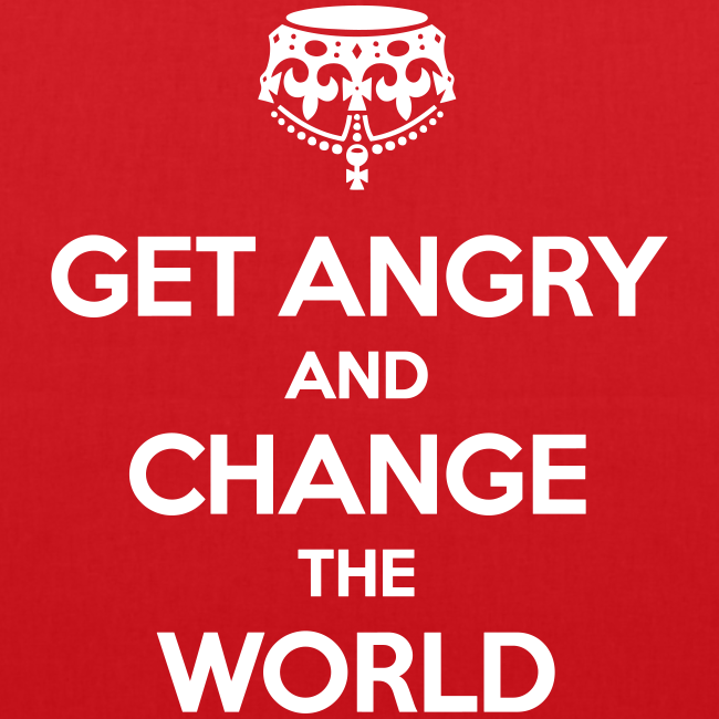 Get angry and change the world  Stofftasche
