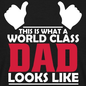 world class dad T-Shirts - Men's T-Shirt