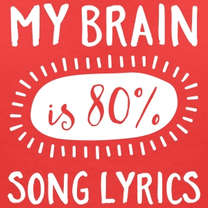 My Brain Is 80% Song Lyrics T-Shirts - Frauen T-Shirt mit V-Ausschnitt